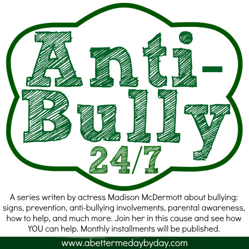 Anti-Bully 24.7 Series- Encouragement and Inspiration at www.abettermedaybyday.com